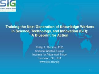 Training the Next Generation of Knowledge Workers  in Science, Technology, and Innovation STI: A Blueprint for Action