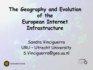 The Geography and Evolution  of the  European Internet Infrastructure