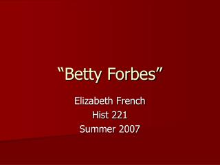 """Betty Forbes"""