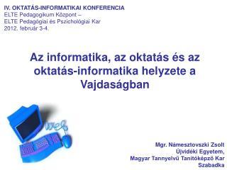 Az informatika, az oktatás és az oktatás-informatika helyzete a Vajdaságban