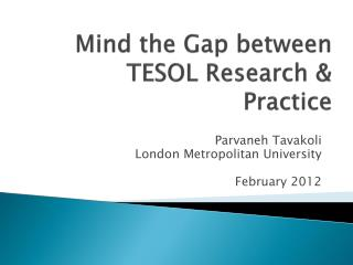 Mind the Gap between TESOL Research & Practice