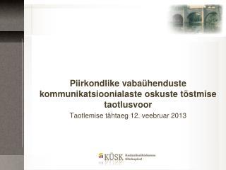 Piirkondlike vabaühenduste kommunikatsioonialaste oskuste tõstmise taotlusvoor