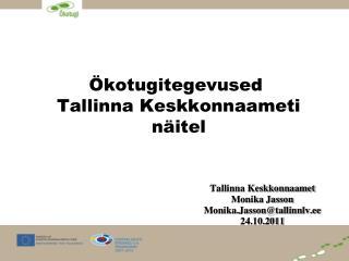 Öko tugi tegevused  Tallinna Keskkonnaameti  näitel