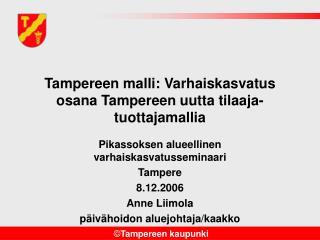 Tampereen malli: Varhaiskasvatus osana Tampereen uutta tilaaja-tuottajamallia
