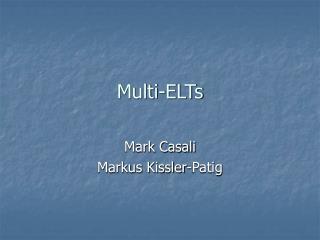 Multi-ELTs