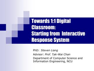 Towards 1:1 Digital Classroom: Starting from  Interactive Response System