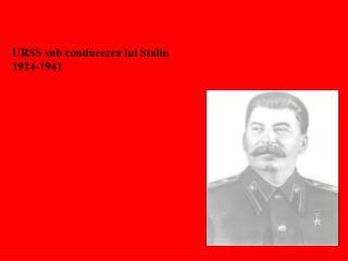 URSS sub conducerea lui Stalin 1924-1941