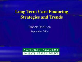 Long Term Care Financing Strategies and Trends