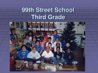 99th Street School  Third Grade