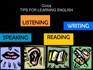 Civics TIPS FOR LEARNING ENGLISH