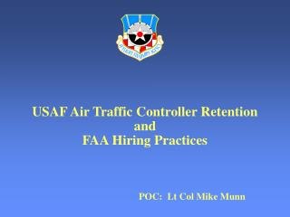USAF Air Traffic Controller Retention  and FAA Hiring Practices