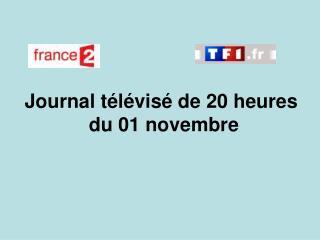 Journal télévisé de 20 heures  du 01 novembre