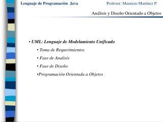 Lenguaje de Programación  Java                             Profesor: Mauricio Martínez P.