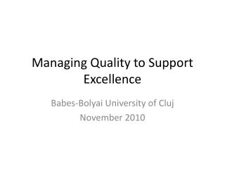 Managing Quality to Support Excellence