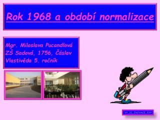 Rok 1968 a období normalizace