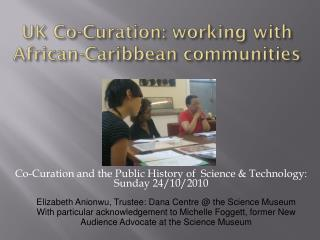 UK Co- Curation : working with African-Caribbean communities