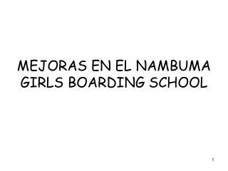 MEJORAS EN EL NAMBUMA GIRLS BOARDING SCHOOL