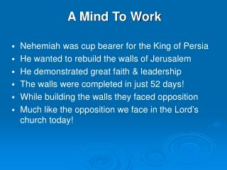 A Mind To Work Nehemiah was cup bearer for the King of Persia