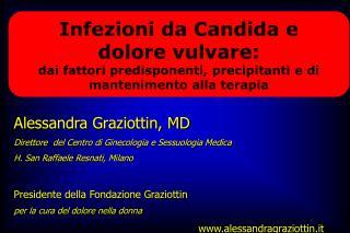 Alessandra Graziottin, MD Direttore  del Centro di Ginecologia e Sessuologia Medica