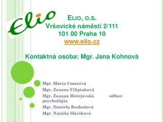 Mgr. M�ria Cmarov� Mgr. Zuzana  Filipiakov�