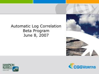 Automatic Log Correlation  Beta Program June 8, 2007
