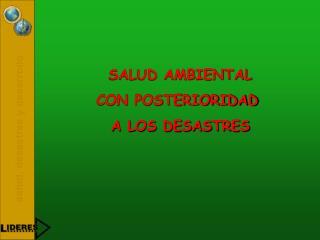 SALUD AMBIENTAL CON POSTERIORIDAD  A LOS DESASTRES