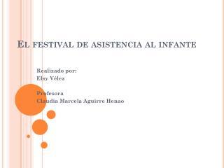 El festival de asistencia al infante