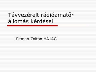 T ávvezérelt rádióamatőr állomás kérdései