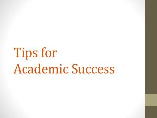 Tips for  Academic Success