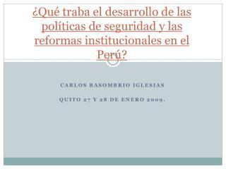 ¿Qué traba el desarrollo de las políticas de seguridad y las reformas institucionales en el Perú?