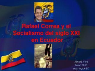 Rafael Correa y el  Socialismo del siglo XXI  en Ecuador
