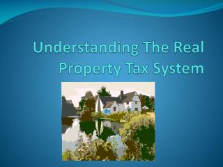 Understanding The Real Property Tax System
