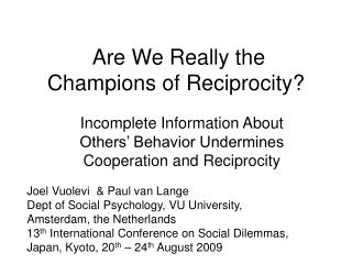 Are We Really the Champions of Reciprocity?