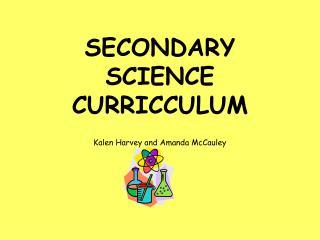 SECONDARY SCIENCE CURRICCULUM