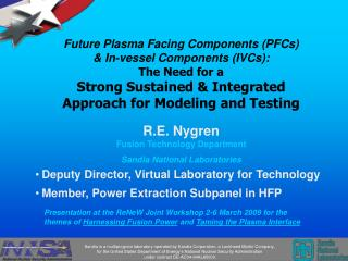 Future Plasma Facing Components PFCs   In-vessel Components IVCs:   The Need for a  Strong Sustained  Integrated  Approa