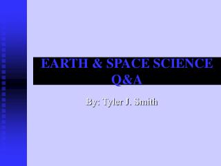 EARTH & SPACE SCIENCE Q&A