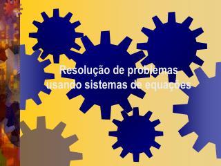 Resolução de problemas usando sistemas de equações