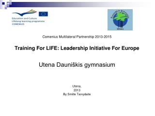 Comenius Multilateral Partnership 2013-2015  Training For LIFE: Leadership Initiative For Europe