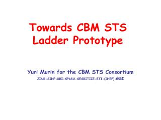 Towards CBM STS Ladder Prototype