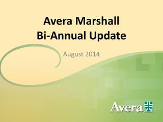 Avera Marshall Bi-Annual Update