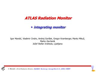 ATLAS  Radiation Monitor integrating monitor