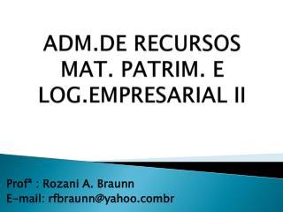 ADM.DE RECURSOS MAT. PATRIM. E LOG.EMPRESARIAL II