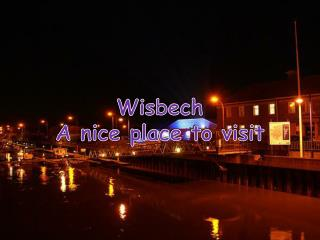 Wisbech A nice  place to visit