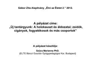 Szücs Marianna PhD.        ( ELTE Bárczi Gusztáv Gyógypedagógiai Kar, Budapest )