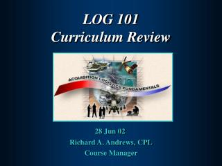 LOG 101  Curriculum Review
