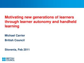 Motivating new generations of learners through learner autonomy and handheld learning