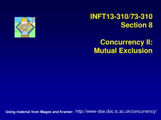 INFT13-310/73-310 Section 8 Concurrency II: Mutual Exclusion