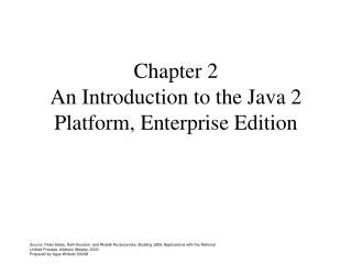 Chapter 2 An Introduction to the Java 2 Platform, Enterprise Edition