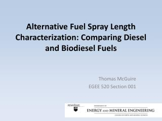 Alternative Fuel Spray Length Characterization: Comparing Diesel and Biodiesel Fuels