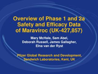 Overview of Phase 1 and 2a Safety and Efficacy Data of Maraviroc (UK-427,857)